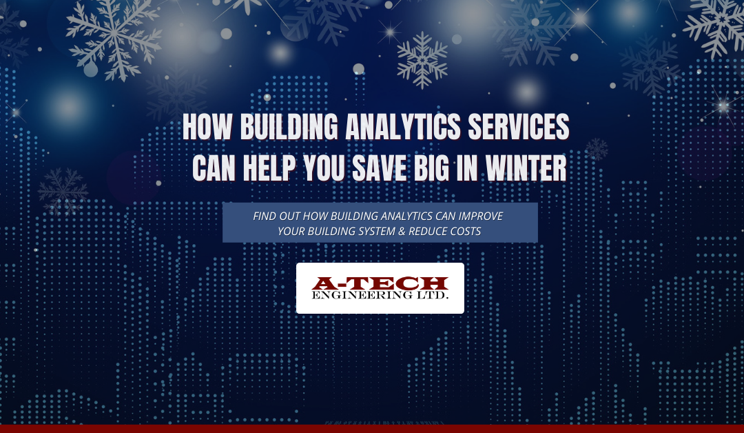 How Building Analytics Services Can Help You Save Big in Winter