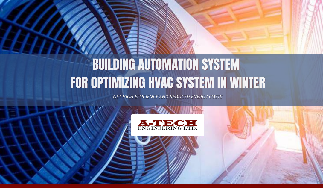 Building Automation System for Optimizing HVAC System in Winter